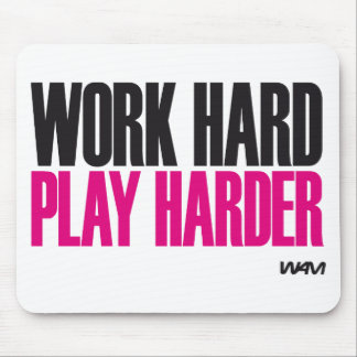 work hard play harder mouse pad