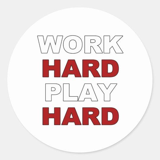 Work Hard.png Classic Round Sticker
