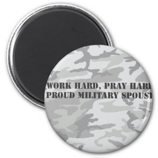 work hard, pray hard. proud military spouse 2 inch round magnet