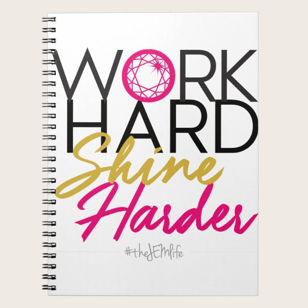 Work Hard Shine Harder Notebook
