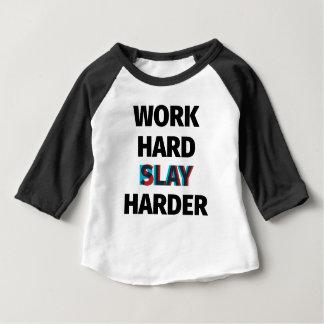 Work Hard Slay Harder Baby T-Shirt