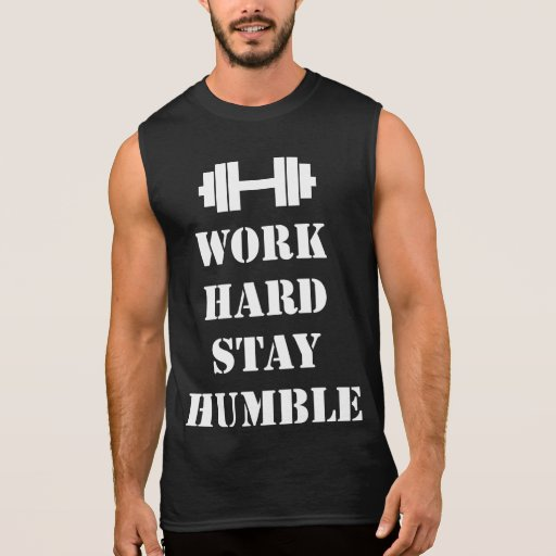 Work Hard Stay Humble - Dumbbell Sleeveless Shirt