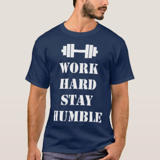 Work Hard Stay Humble - Dumbbell T-Shirt