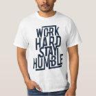 Work Hard Stay Humble Men's T-Shirt