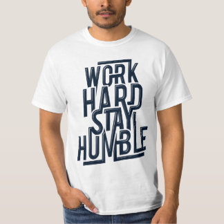 Work Hard Stay Humble Men's T-Shirt