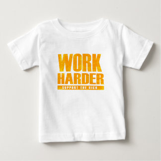 Work Harder Baby T-Shirt