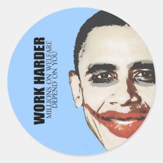 Work Harder because millions on welfare depend on Sticker