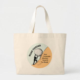 Work Harder Corporate Masters Need A Tax Break Canvas Bags