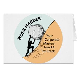 Work Harder Corporate Masters Need A Tax Break Card