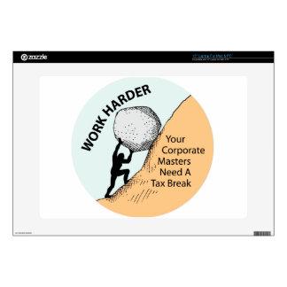Work Harder Corporate Masters Need A Tax Break Laptop Skins
