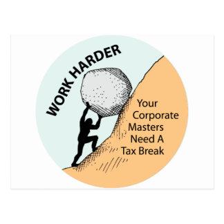 Work Harder Corporate Masters Need A Tax Break Postcard
