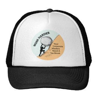 Work Harder Corporate Masters Need A Tax Break Trucker Hat
