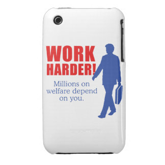 Work Harder. Millions on welfare depend on you. iPhone 3 Case-Mate Case