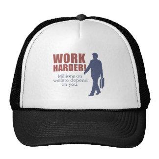 Work Harder. Millions on welfare depend on you. - Trucker Hat