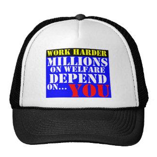 work harder - millions on welfare depend on you trucker hat