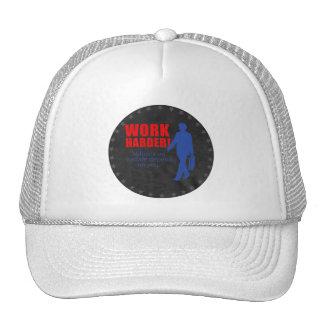 Work Harder. Millions on welfare depend on you. Trucker Hat