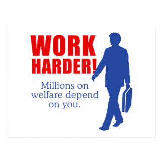 work harder millions on welfare depend on you gifts 200