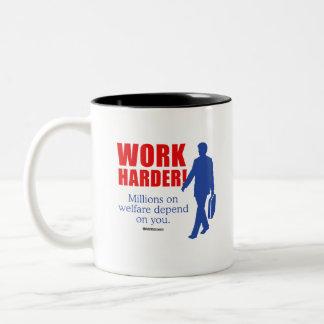Work Harder. Millions on welfare depend on you Two-Tone Coffee Mug