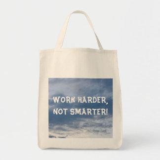 Work Harder Not Smarter Bag
