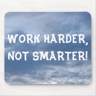 Work Harder Not Smarter Mousepad