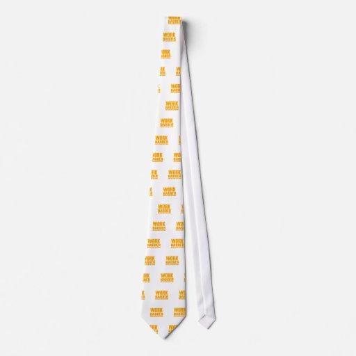 Work Harder Tie