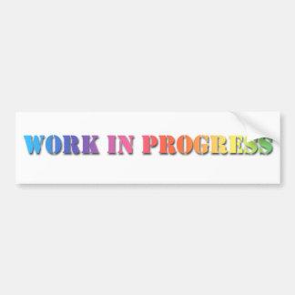WORK IN PROGRESS Bumper Sticker