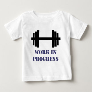 Work In Progress Gym Baby T-Shirt