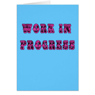 Work in Progress Inspirational Tshirt Greeting Card