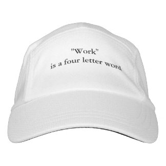 """Work is a four letter word"" Hat"