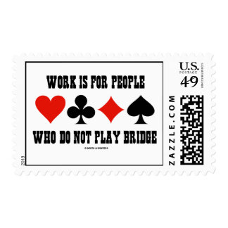 Work Is For People Who Do Not Play Bridge Postage Stamp