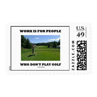 Work Is For People Who Don't Play Golf (Golfer) Postage