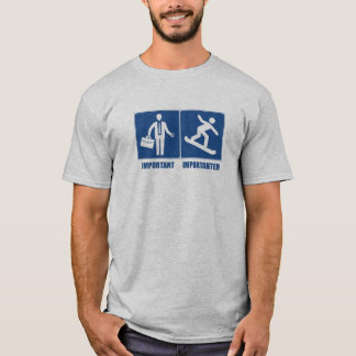 Work Is Important, Snowboarding Is Importanter T-Shirt