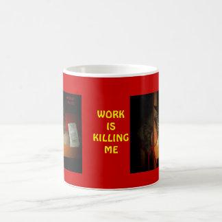 WORK IS KILLING ME CLASSIC WHITE COFFEE MUG