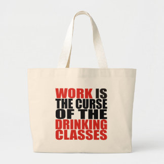Work is the Curse of the Drinking Classes Jumbo Tote Bag