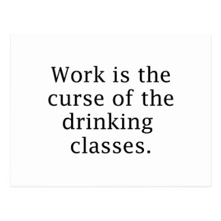 Work Is The Curse Postcard