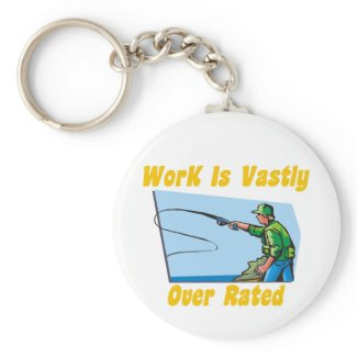 Work Is Vastly Over Rated Keychain keychain