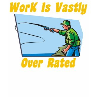Work Is Vastly Over Rated Women's T-Shirt shirt