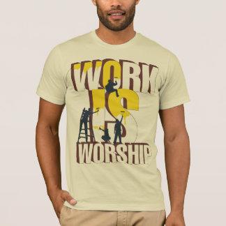WORK IS WORSHIP T-Shirt