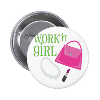 Work It Girl Button