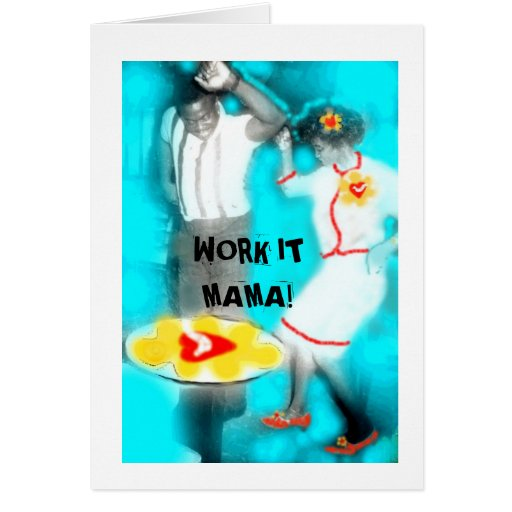 WORK IT MAMA! GREETING CARD