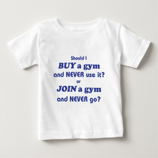 Work (it) out... baby T-Shirt