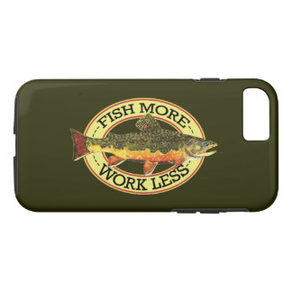 Work Less, Fish More Fisherman's iPhone 7 Case