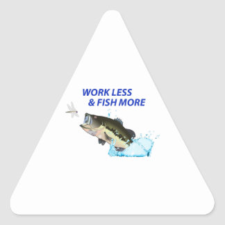 WORK LESS FISH MORE TRIANGLE STICKER