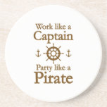 Work Like A Captain Party Like A Pirate Coaster