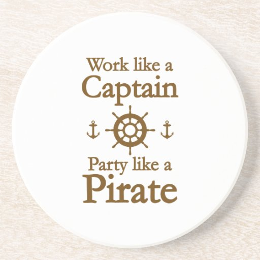 Work Like A Captain Party Like A Pirate Drink Coaster Zazzle