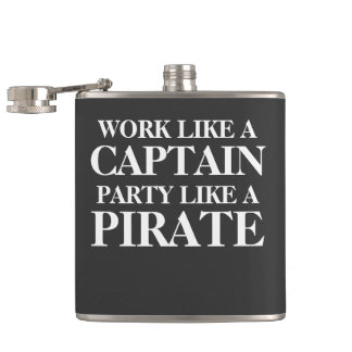 Work like a captain, party like a pirate. flask