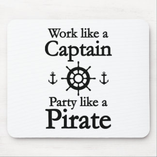 Work Like A Captain Party Like A Pirate Mouse Pad
