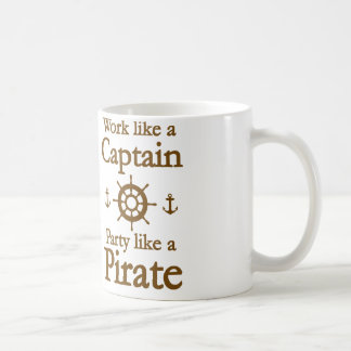 Work Like A Captain Party Like A Pirate Coffee Mugs