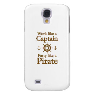 Work Like A Captain Party Like A Pirate Samsung Galaxy S4 Cover