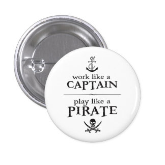 Work Like a Captain, Play Like a Pirate Button